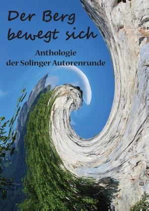 Der Berg bewegt sich von Butterfield,  Karla J., Erdmann,  Andreas, Ganahl,  Kay, Grünwald,  Saga, Hörle,  Martina, Kunisch,  Beate, Trunk,  Christiane