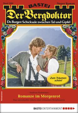 Der Bergdoktor 1900 – Heimatroman von Kufsteiner,  Andreas
