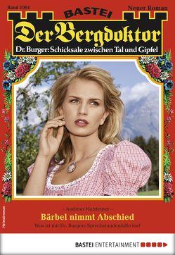 Der Bergdoktor 1904 – Heimatroman von Kufsteiner,  Andreas