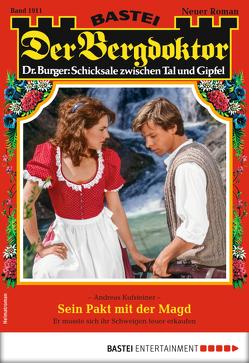 Der Bergdoktor 1911 – Heimatroman von Kufsteiner,  Andreas