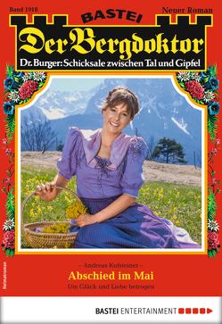 Der Bergdoktor 1918 – Heimatroman von Kufsteiner,  Andreas