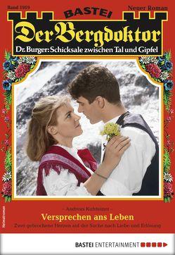 Der Bergdoktor 1919 – Heimatroman von Kufsteiner,  Andreas