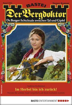 Der Bergdoktor 1935 – Heimatroman von Kufsteiner,  Andreas
