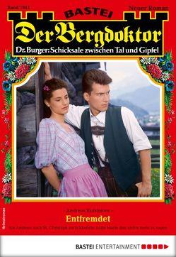 Der Bergdoktor 1941 – Heimatroman von Kufsteiner,  Andreas