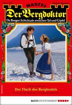 Der Bergdoktor 1945 – Heimatroman von Kufsteiner,  Andreas