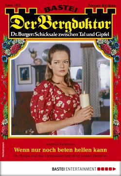 Der Bergdoktor 1952 – Heimatroman von Kufsteiner,  Andreas