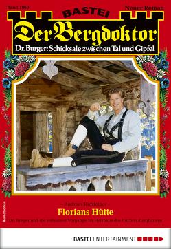 Der Bergdoktor 1960 – Heimatroman von Kufsteiner,  Andreas