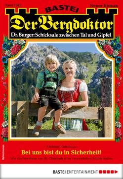 Der Bergdoktor 1961 – Heimatroman von Kufsteiner,  Andreas