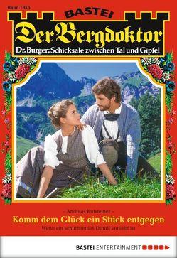 Der Bergdoktor – Folge 1856 von Kufsteiner,  Andreas