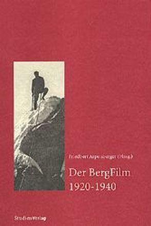 Der BergFilm 1920-1940 von Aspetsberger,  Friedbert