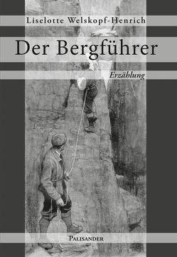 Der Bergführer von Welskopf-Henrich,  Liselotte