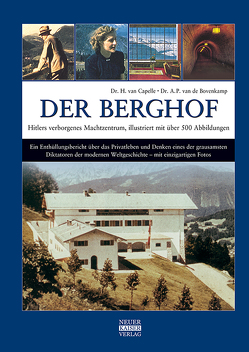 Der Berghof – Hitlers verborgenes Machtzentrum von van Capelle,  Dr. H., van de Bovenkamp,  Dr. A. P.