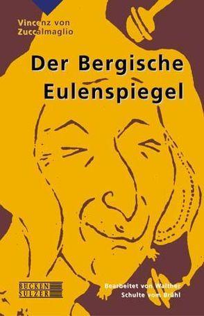 Der Bergische Eulenspiegel von Schulte vom Brühl,  Walter, Zuccalmaglio,  Vincenz von