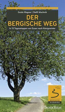 Der Bergische Weg von Machnik,  Steffi, Wagner,  Guido