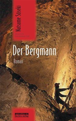 Der Bergmann von Hintereder-Emde,  Franz, Klopfenstein,  Eduard, Soseki,  Natsume