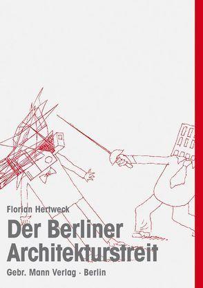 Der Berliner Architekturstreit von Hertweck,  Florian