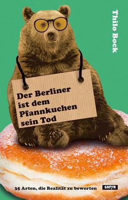 Der Berliner ist dem Pfannkuchen sein Tod von Thilo,  Bock