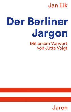Der Berliner Jargon von Eik,  Jan, Voigt,  Jutta