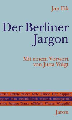 Der Berliner Jargon von Eik,  Jan