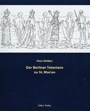 Der Berliner Totentanz zu St. Marien von Walther,  Peter