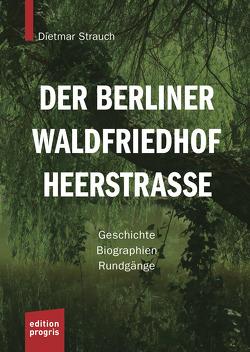 Der Berliner Waldfriedhof Heerstraße von Strauch,  Dietmar, Vanovitch,  Lisa