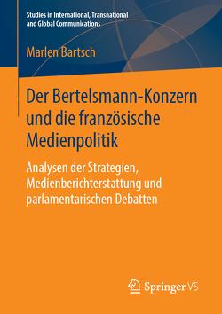 Der Bertelsmann-Konzern und die französische Medienpolitik von Bartsch,  Marlen