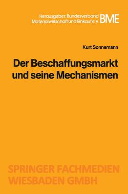 Der Beschaffungsmarkt und seine Mechanismen von Sonnemann,  Kurt