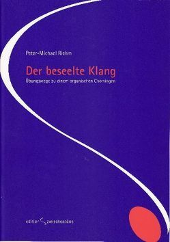 Der beseelte Klang von Riehm,  Peter M