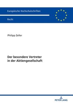Der besondere Vertreter in der Aktiengesellschaft von Zeller,  Philipp