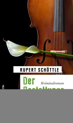 Der Bestattungsvirtuose von Schöttle,  Rupert