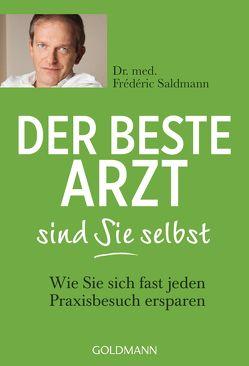 Der beste Arzt sind Sie selbst von Ammann,  Christine, Saldmann,  Frédéric