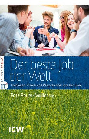 Der beste Job der Welt von Bigger,  Leo, Bühlmann,  Martin, Faix,  Tobias, Peyer-Müller,  Fritz, Wentland,  Gaby