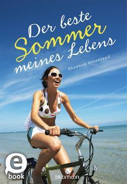 Der beste Sommer meines Lebens von Greenland,  Shannon, Lochner,  Stephanie