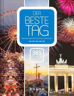Der beste Tag –365 x Deutschland von KUNTH Verlag