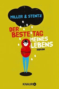 Der beste Tag meines Lebens von Miller,  Ashley, Stentz,  Zack, Zeltner,  Henriette