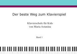 Der beste Weg zum Klavierspiel von Astanina,  Maria
