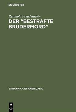 """Der """"Bestrafte Brudermord"""" von Freudenstein,  Reinhold"""