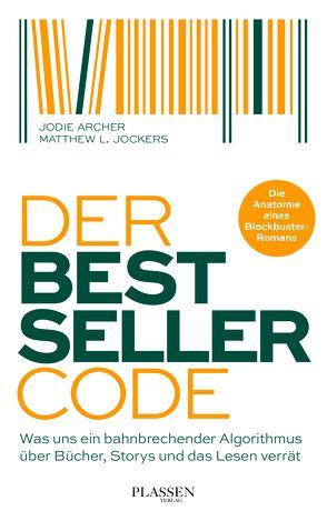 Der Bestseller-Code von Archer,  Jodie, Jockers,  Matthew L., Mattke,  Sascha