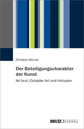 Der Beteiligungscharakter der Kunst von Muerner,  Christian