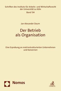 Der Betrieb als Organisation von Daum,  Jan Alexander