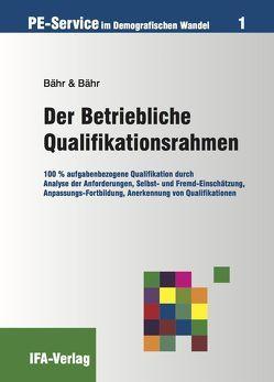 Der Betriebliche Qualifikationsrahmen von Bähr,  Wilhelm, Scharioth,  Georg