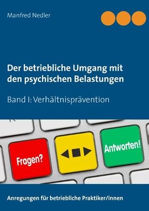 Der betriebliche Umgang mit den psychischen Belastungen von Nedler,  Manfred