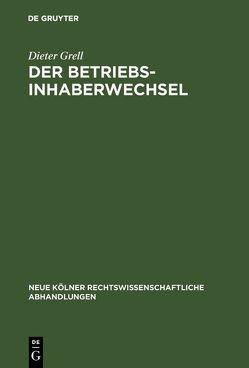 Der Betriebsinhaberwechsel von Grell,  Dieter