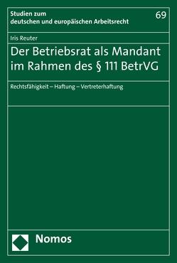 Der Betriebsrat als Mandant im Rahmen des § 111 BetrVG von Reuter,  Iris