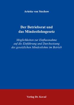 Der Betriebsrat und das Mindestlohngesetz von von Stechow,  Arietta