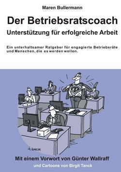 Der Betriebsratscoach von Bullermann,  Maren, Tanck,  Birgit