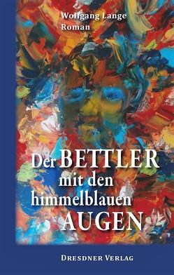 Der Bettler mit den himmelblauen Augen von Lange,  Wolfgang