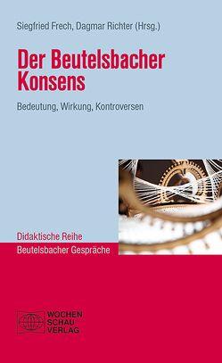 Der Beutelsbacher Konsens von Frech,  Siegfried, Richter,  Dagmar