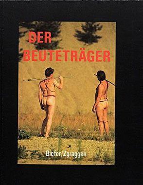 Der Beuteträger von Biefer,  Marcel, Zgraggen,  Beat