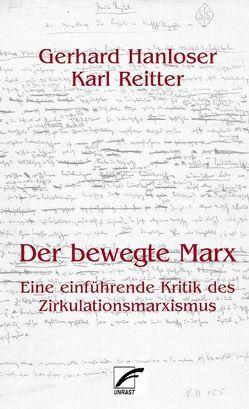 Der bewegte Marx von Hanloser,  Gerhard, Reitter,  Karl